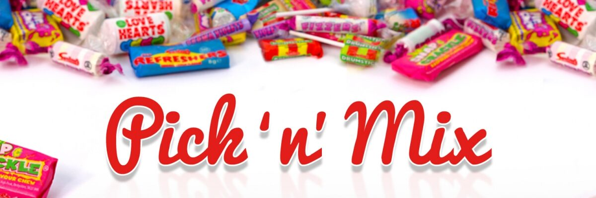 The Early History Of Pick N Mix In The UK